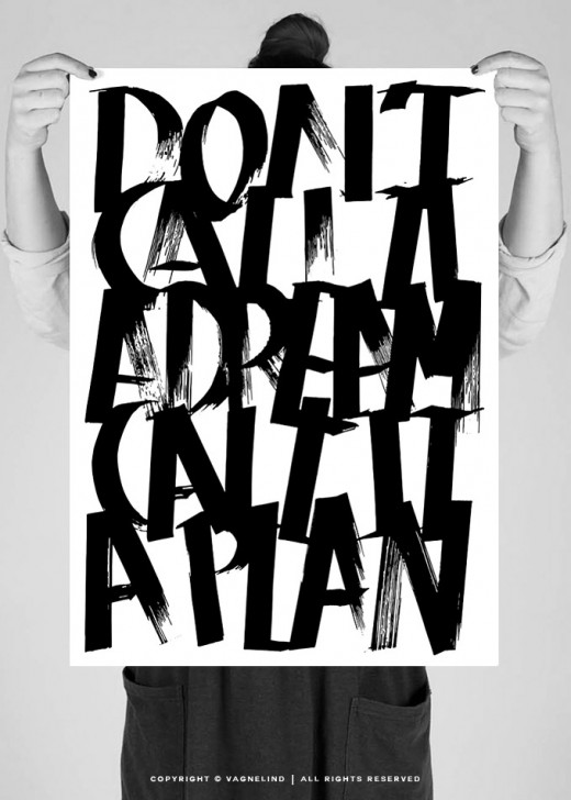vagnelind art ink writing typography quote – dont call it a dream call it a plan