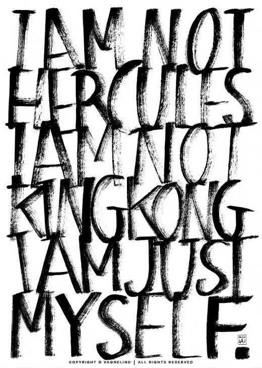 vagnelind art ink writing typography quote – i am not hercules, i am not king kong, i am just myself